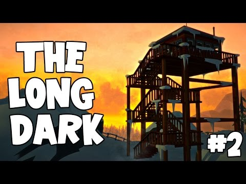 The Long Dark - Forestry Lookout! [2]