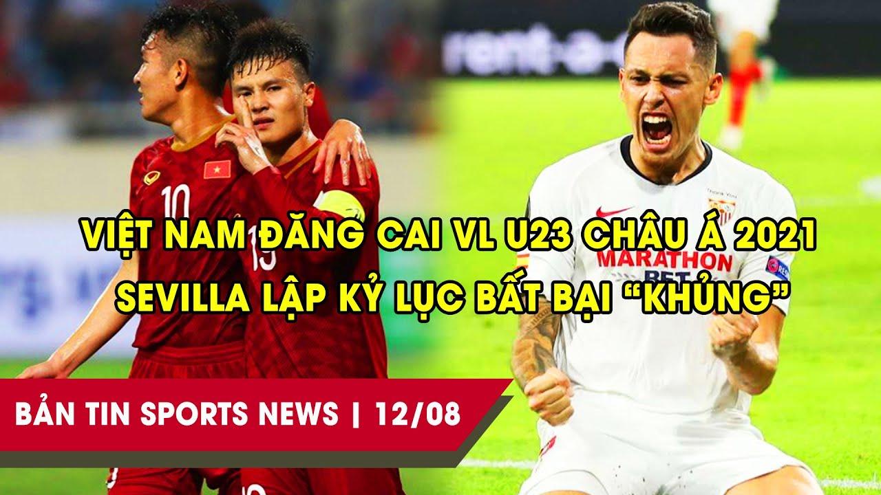 SPORTS NEWS 12/08   Việt Nam đăng cai VL U23 Châu Á 2021  Sevilla lập kỷ lục bất bại khủng