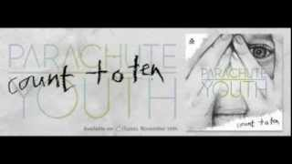 Parachute youth MIX, Awake now - Cant get better than this - Count to ten