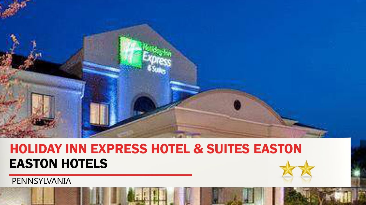 Holiday Inn Express Hotel Suites Easton Hotels Pennsylvania