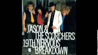 Jason & The Scorchers - 19th Nervous Breakdown