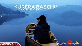 Swoopna Suman - Kurera Baschu | Arbitrary Originals
