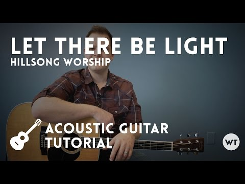 Let There Be Light - Hillsong - Tutorial (acoustic guitar)