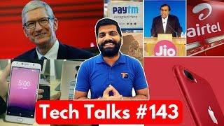 Tech Talks #143 Jio AirTel WAR, PayTm Insurance, Idea Redmi 4A Offer, iPhone 7 Red, S8 Live