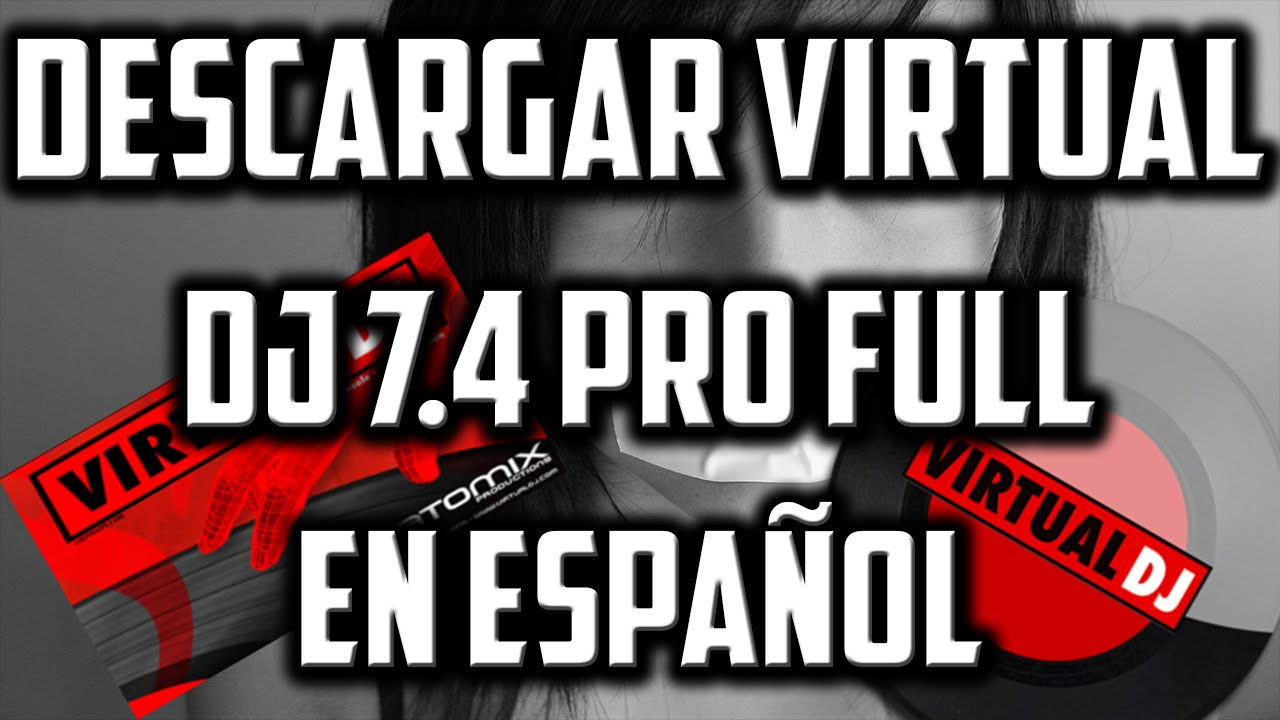 virtual dj 7.4 pro full espanol + crack mega