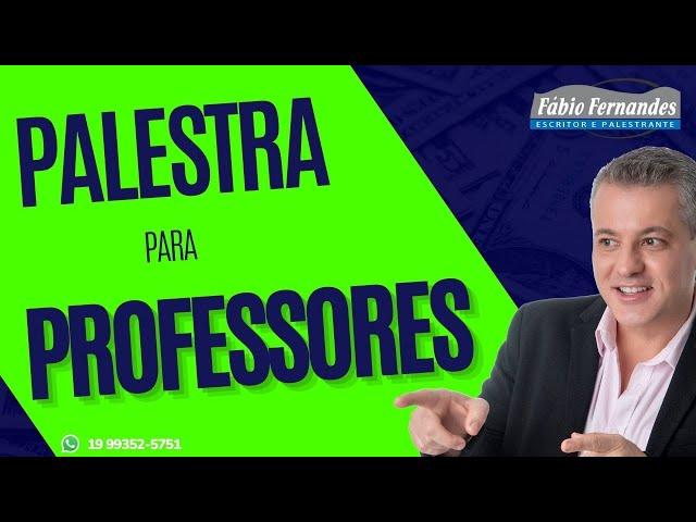 Palestrante Motivacional online para educação| Palestras para Professores online com Fabio Fernandes