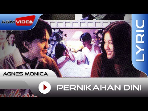 Agnes Monica - Pernikahan Dini | Lyric Video