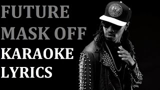 FUTURE - MASK OFF KARAOKE COVER LYRICS