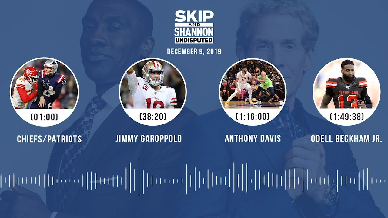 Chiefs/Patriots, Jimmy Garoppolo, Anthony Davis, Odell Beckham Jr. Audio Podcast