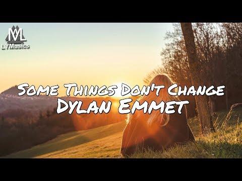 dylan-emmet---some-things-don't-change-(lyrics)