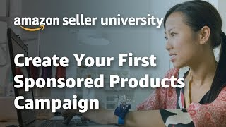 Create Your First Sponsored Products Campaign