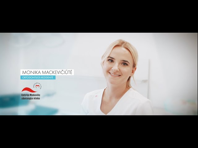 Ortodontija - Monika Mackevičiūtė | Mackevičių odontologijos klinika