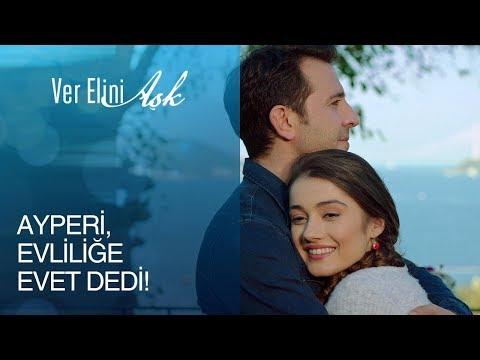 Ver Elini Aşk 11. Bölüm- Ayperi, evliliğe evet dedi!