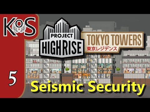 Project Highrise TOKYO TOWERS DLC! Seismic Security Ep 5: LUXURY DUPLEX PENTHOUSES, OH MY!
