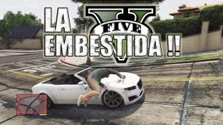 LA EMBESTIDA !! | GTA V (Grand Theft Auto 5)