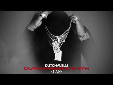 Dutchavelli – 2 AM