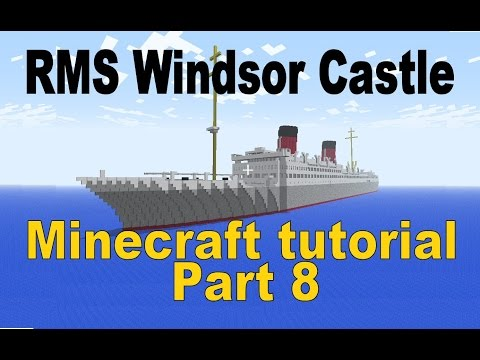 RMS Windsor Castle, Minecraft Tutorial! Part 8