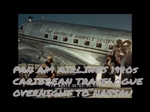 PAN AM AIRLINES 1940s CARIBBEAN TRAVELOGUE  OVERNIGHT TO NASSAU  46974