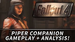 Fallout 4 : Exclusive Piper the Companion Gameplay + Analysis!