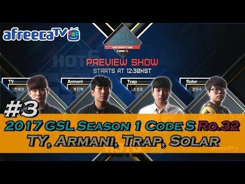 [2017 GSL Season 1]Code S Ro.32 TY, Armani, Trap, Solar #3/5