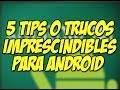 5 SUPER TRUCOS android para NOVATOS : Happy Tech