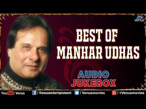 Best Of Manhar Udhas : Best Bollywood Songs || Audio Jukebox
