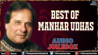 Best Of Manhar Udhas : Best Bollywood Songs || Audio Jukebox