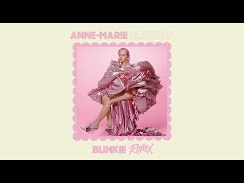 Anne-Marie - BIRTHDAY (Blinkie Remix) [Official Audio]