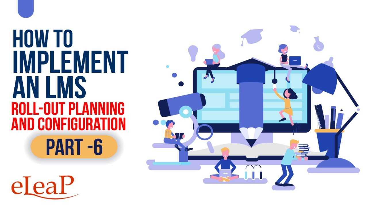 How To Implement An Lms Part 6 Roll Out Planning And