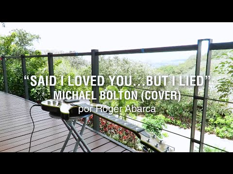 Michael Bolton - Said I Loved You...But I Lied (Instrumental Cover) - Roger Abarca