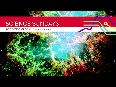 ASC Science Sundays: Todd Thompson - The Fantastic Forge