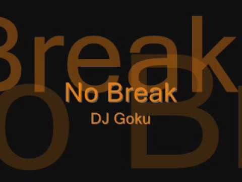 No Break - DJ Goku (2005)