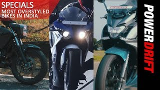 Most Overstyled Bikes In India : PowerDrift