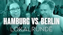 Welche Stadt ist geiler?   Lokalrunde II   Hamburg vs. Berlin