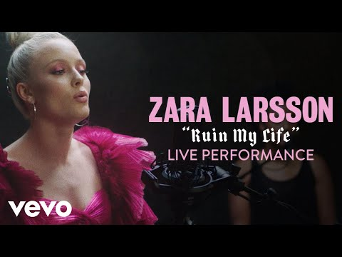 "Zara Larsson - ""Ruin My Life"" Official Performance | Vevo Mp3"
