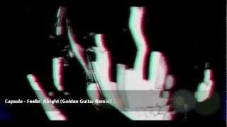 Capsule - Feelin' Alright (Golden Guitar Remix)