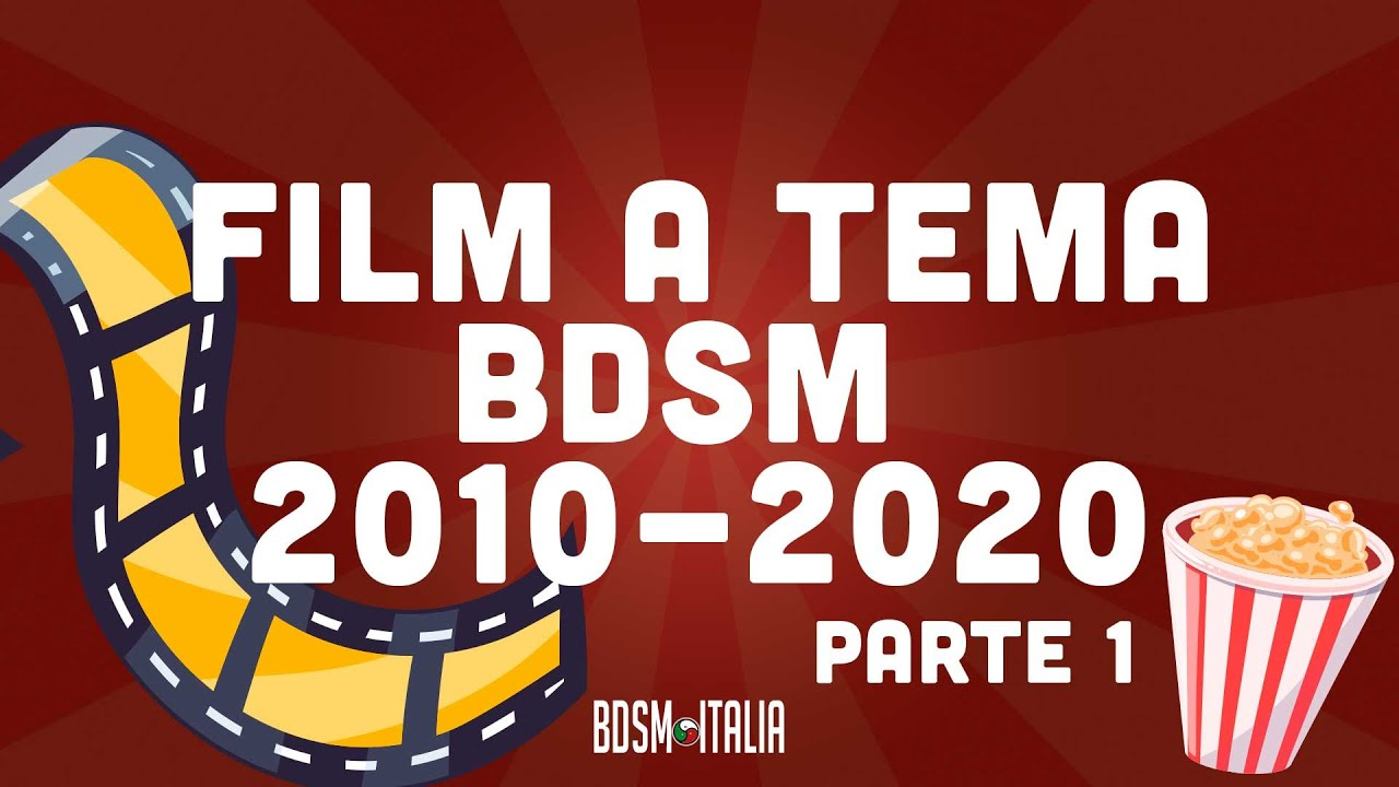 Nuovi film a tema BDSM 2010-2020 - Parte 1 (Spoiler Alert!)