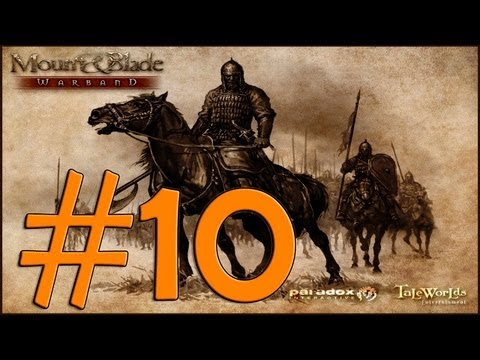 Lets Play Mount & Blade:Warband [Part 10] - Защита Замка.
