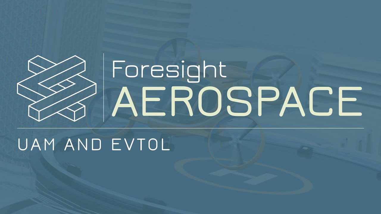 Foresight Aerospace - UAM and eVTOL