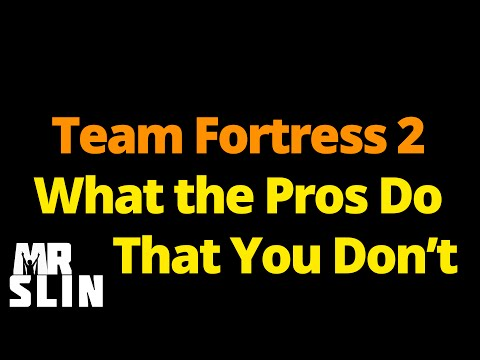 The Difference Between Pro Team Fortress 2 Players and You