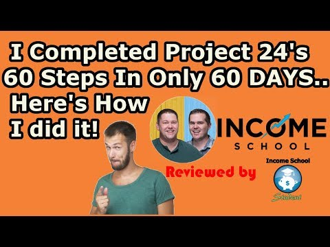 Webinar Project 24: Tips & Advice From A Real Income School Student (Finish The 60 Steps In 60 Days)