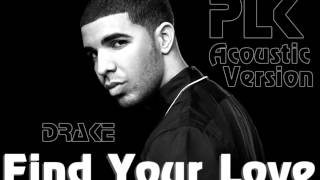 Drake - Find Your Love [PLK Acoustic Version 2K12]