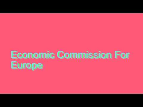 How to Pronounce Economic Commission For Europe