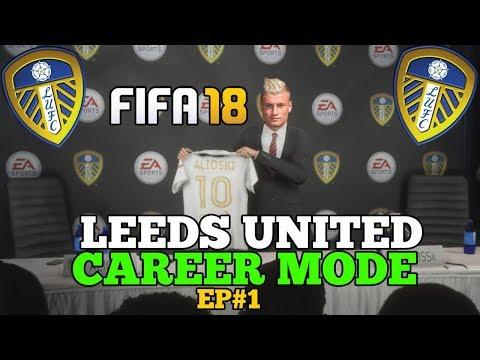 FIFA 18 - LEEDS UNITED CAREER MODE! EPISODE 1! #LUFC