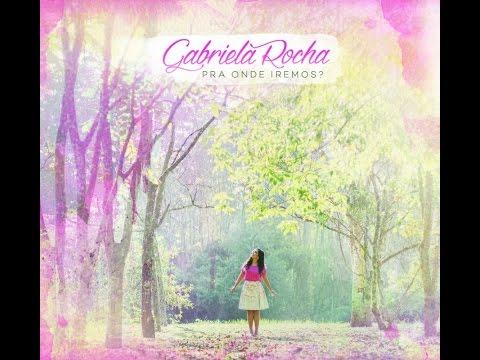 CD: Pra Onde Iremos - Gabriela Rocha