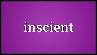 Inscient Meaning