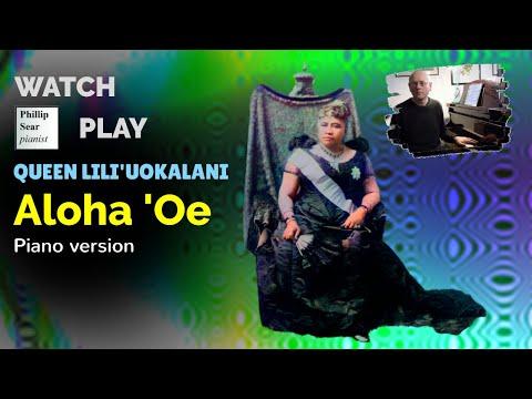 Queen Lili'uokalani: 'Aloha 'Oe' (piano transcription)