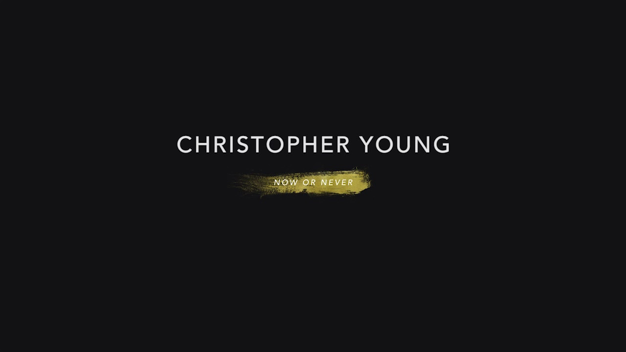 Now Or Never - Christopher Young