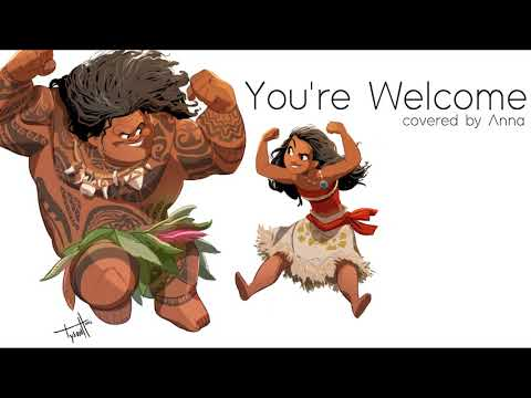 You're Welcome (Moana) 【Anna】[female version]