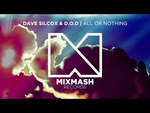 Dave Silcox & D.O.D - All or Nothing (ft. Little Nikki)